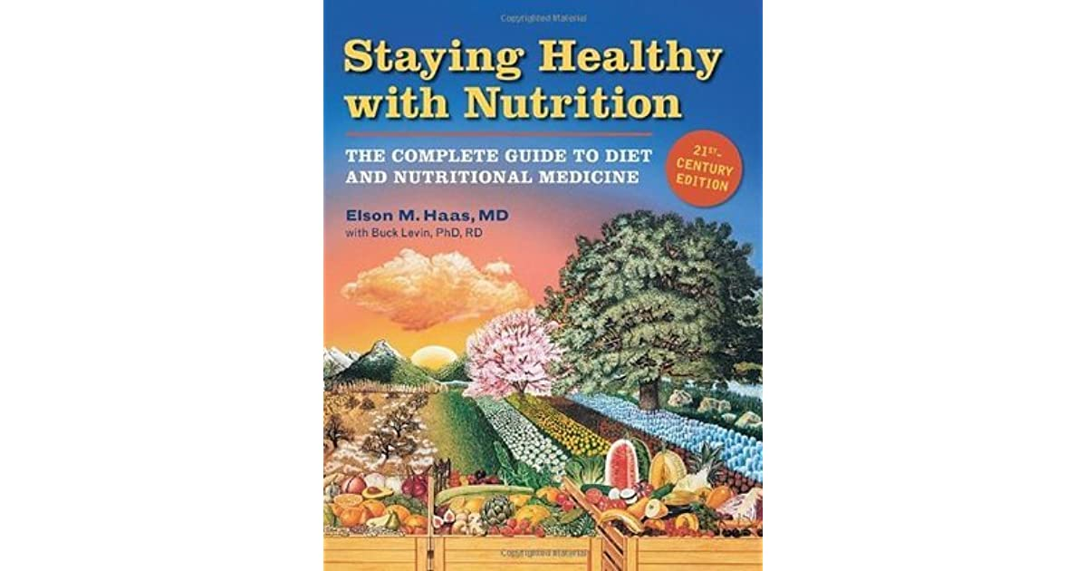Staying Healthy with Nutrition, rev: The Complete Guide to Diet and ...