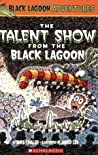The Talent Show from the Black Lagoon (Black Lagoon Adventures, #2)