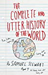 The Complete and Utter History of the World According to Samuel Stewart Aged 9 ebook download free