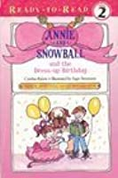 Annie And Snowball And The Dress Up Birthday