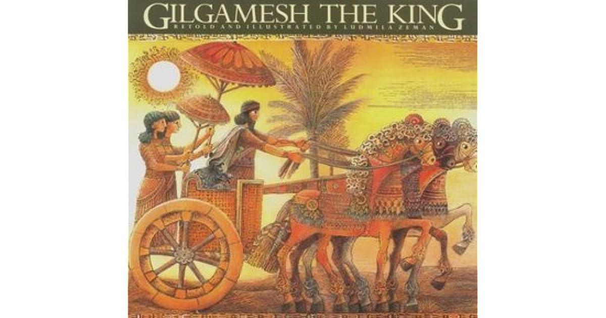 Gilgamesh the King (Gilgamesh, Book 1)