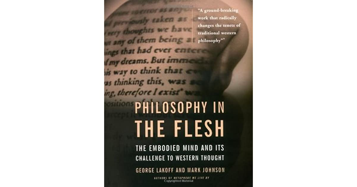 Philosophy in the flesh the embodied mind and its challenge to philosophy in the flesh the embodied mind and its challenge to western thought by george lakoff fandeluxe Ebook collections