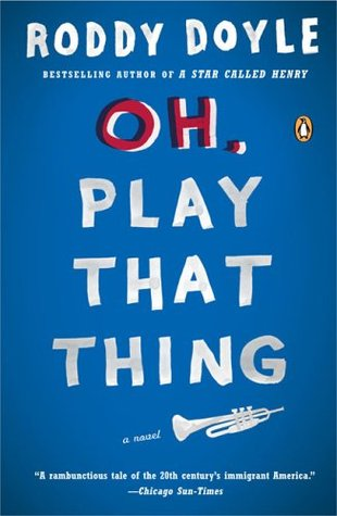 Oh, Play That Thing (The Last Roundup, #2) Roddy Doyle