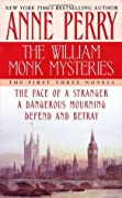 The William Monk Mysteries: The Face of a Stranger / A Dangerous Mourning / Defend and Betray