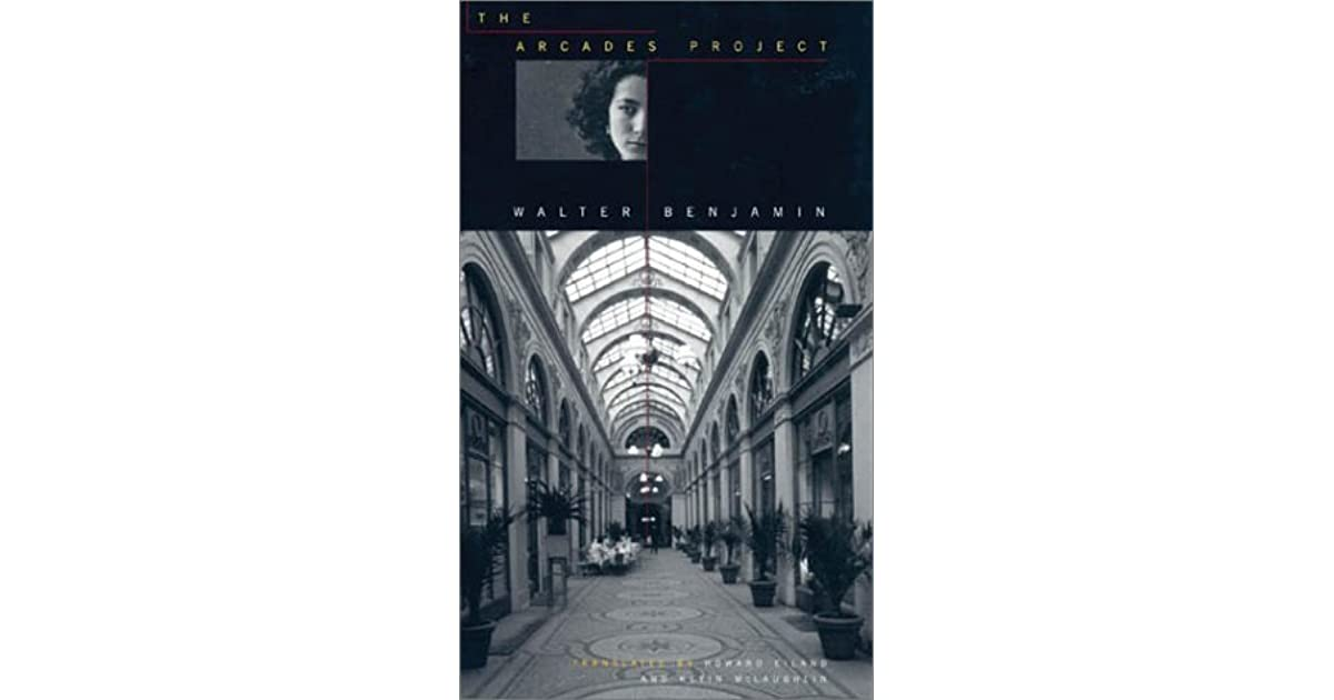 The Arcades Project By Walter Benjamin