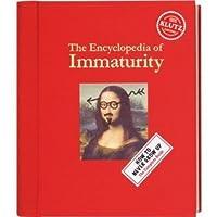 Encyclopedia of Immaturity (Klutz)Volume 1