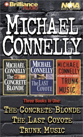 Michael Connelly Collection: The Concrete Blonde, The Last Coyote, Trunk Music