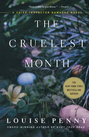 The Cruelest Month (Chief Inspector Armand Gamache, #3)