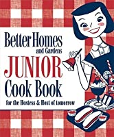New Junior Cook Book: 1955 Classic Edition (Better Homes U0026 Gardens)