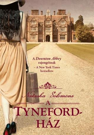 A Tyneford-ház by Natasha Solomons