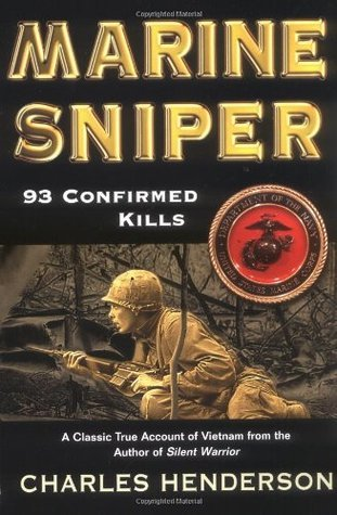 Marine Sniper- 93 Confirmed Kills by Charles Henderson