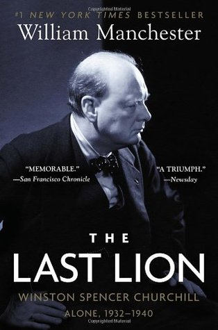 The Last Lion: Winston Spencer Churchill: Alone, 1932-40