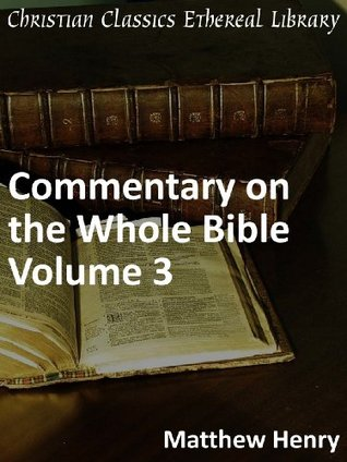 Commentary on the Whole Bible Volume III (Job to Song of Solomon) - Enhanced Version