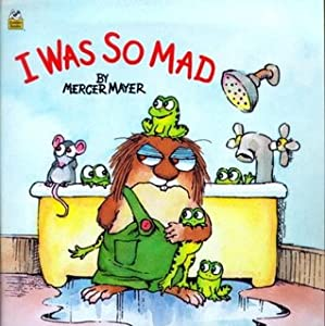 I Was So Mad (A Golden Look-Look Book)