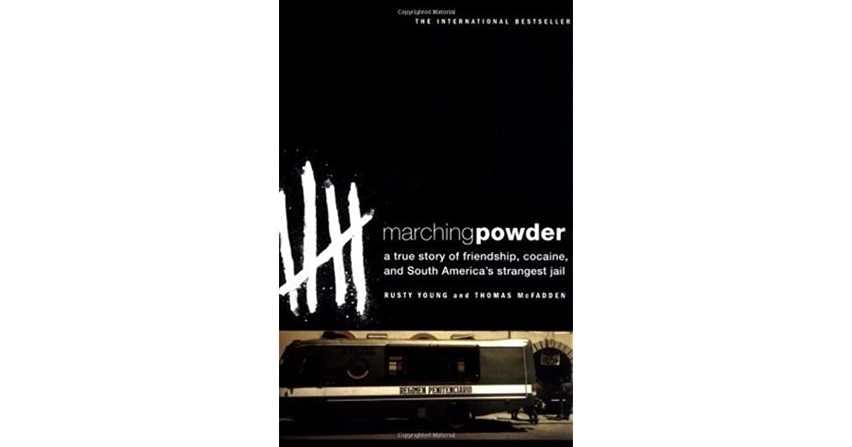 Marching Powder: A True Story of Friendship, Cocaine, and