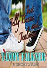 Just Jelly Beans and Jealousy (The Reed Brothers, #3.4)