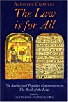 The Law Is For All: The Authorized Popular Commentary of Liber Al Vel Legis Sub Figura CCXX, the Book of the Law