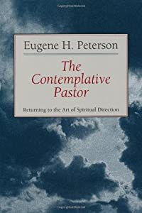 The Contemplative Pastor: Returning to the Art of Spiritual Direction