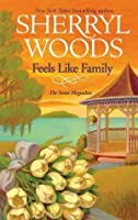 Feels Like Family (The Sweet Magnolias #3)