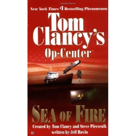 36 >> Sea of Fire (Tom Clancy's Op-Center, #10) by Jeff Rovin — Reviews, Discussion, Bookclubs, Lists