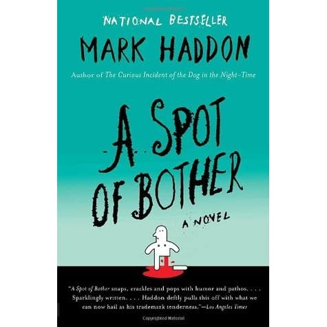a spot of bother review A spot of bother is a worthy sibling to the debut the story is rooted in real conflict that has the reader pulling for everyone to sort things out, even though it's clear there will be.