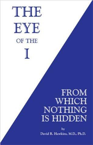 The Eye of the I by David R. Hawkins