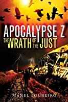 The Wrath of the Just (Apocalypse Z, #3)