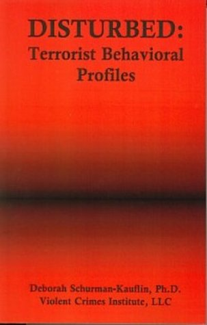 DISTURBED: Terrorist Behavior Profiles