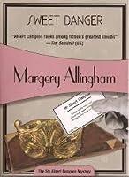 Sweet Danger (Albert Campion Mystery #5)