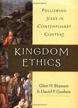 Kingdom Ethics: Following Jesus in Contemporary Context