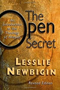 The Open Secret: An Introduction to the Theology of Mission