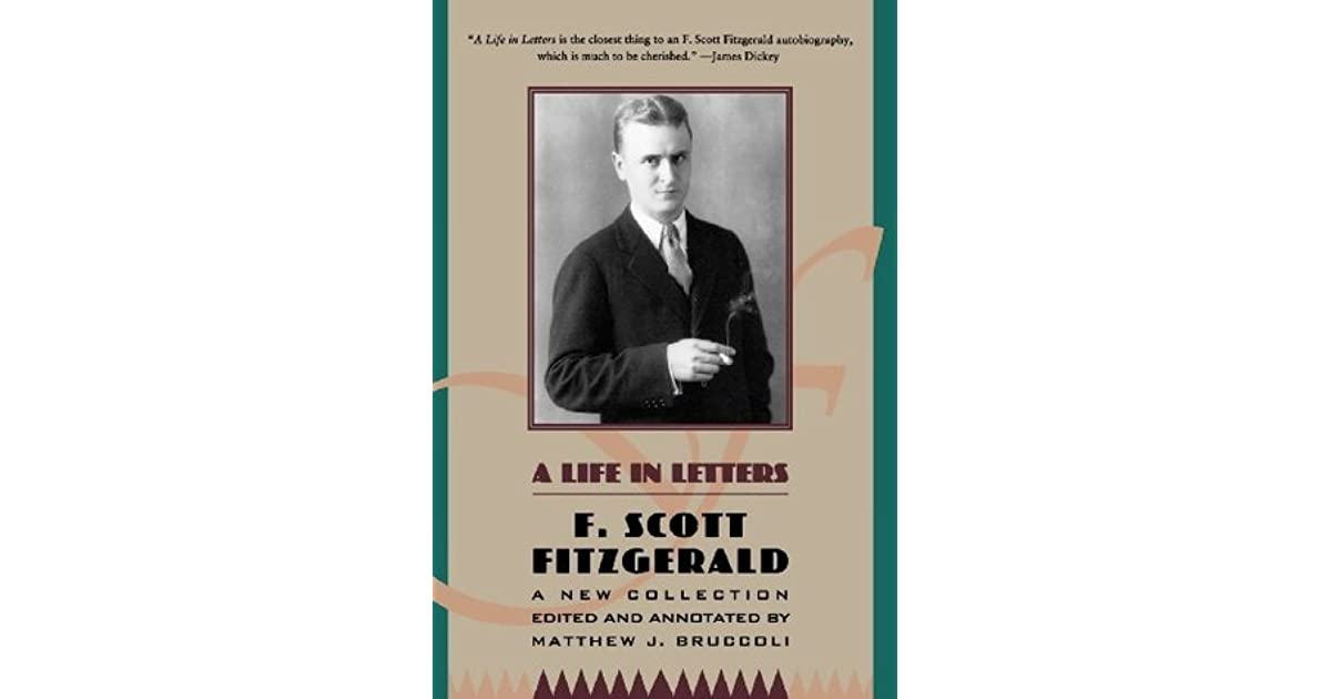 f scott fitzgeralds life in the A brief life of fitzgerald continued from previous page business and unwilling to live on his small salary, zelda sayre broke their engagement.