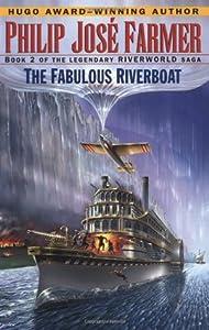 The Fabulous Riverboat (Riverworld #2)