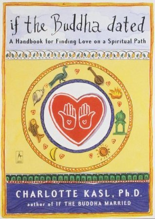 [Charlotte Kasl] If the Buddha Dated A Handbook for