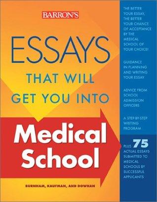 Essays That Will Get You into Medical School by Dan Kaufman