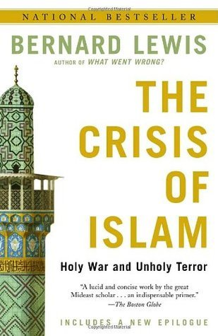 The Crisis of Islam  Holy War and Unholy Terror