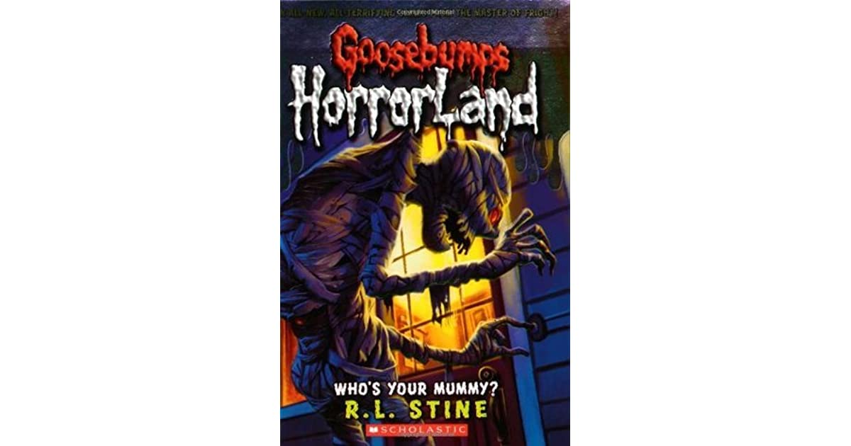 Who's Your Mummy? (Goosebumps HorrorLand #6) by R L  Stine