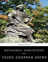 """the young in hawthornes young goodman brown In nathaniel hawthorne's """"young goodman brown"""" the reader is left to reflect if goodman brown had fallen asleep in the forest and had a dream of a witch hunt."""