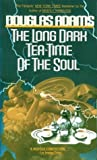 The Long Dark Tea-Time of the Soul by Douglas Adams