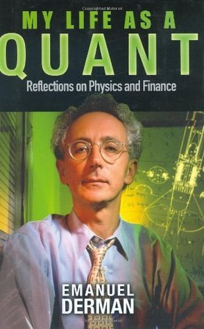 My Life as a Quant Reflections on Physics and Finance