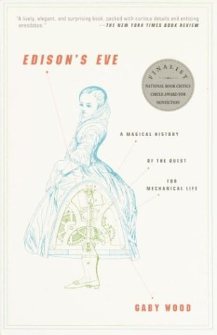 Edison's Eve: A Magical History of the Quest for Mechanical Life