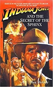 Indiana Jones and the Secret of the Sphinx (Indiana Jones: Prequels, #12)