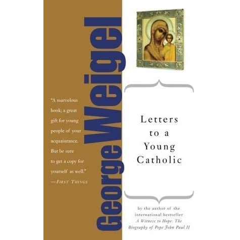 letters to a young catholic by george weigel reviews. Black Bedroom Furniture Sets. Home Design Ideas