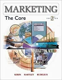 Marketing: The Core [with Online Learning Center Access Code]