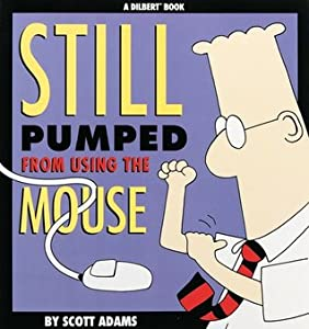 Still Pumped from Using the Mouse (Dilbert #7)