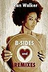 B-Sides and Remixes: A Novel