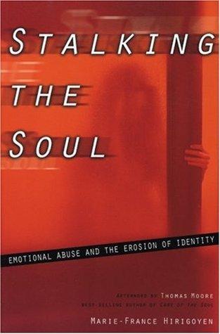 Stalking the Soul by Marie-France Hirigoyen
