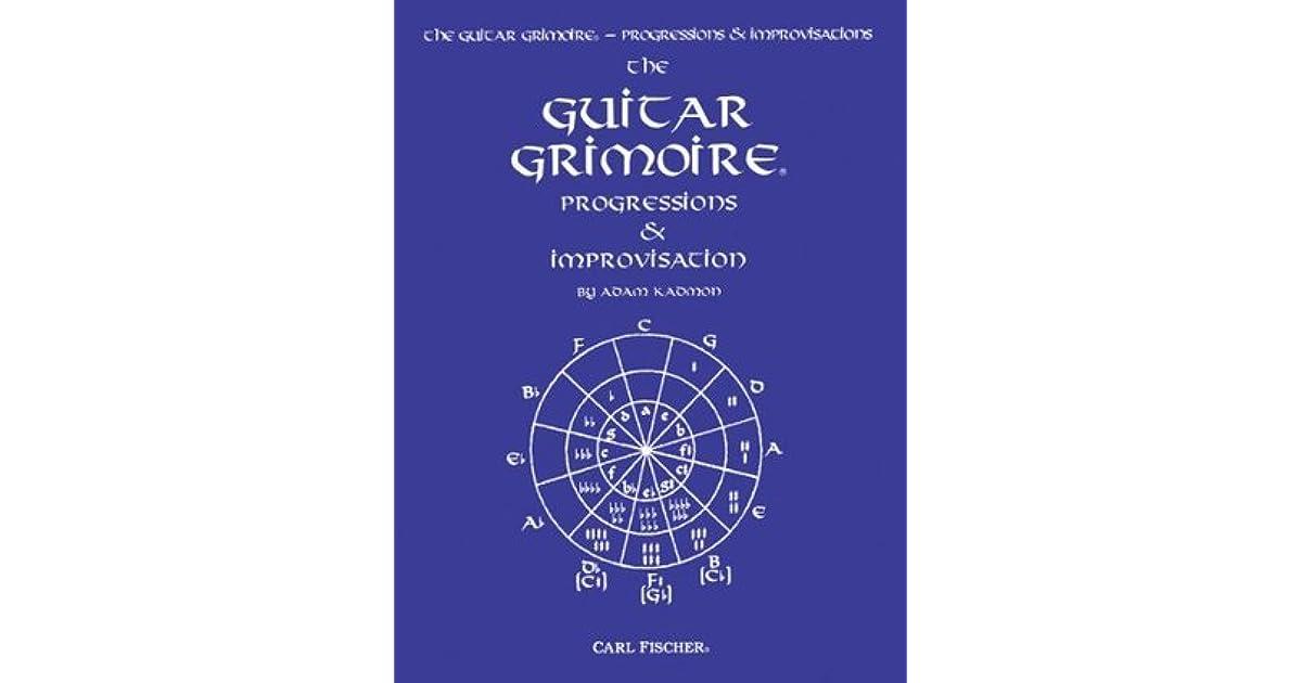The Guitar Grimoire Progressions Improvisation By Adam Kadmon