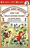 Henry and Mudge and the Wild Goose Chase (Henry and Mudge, #23)