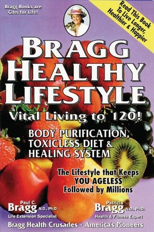 Bragg Healthy Lifestyle Vital Living to 120!
